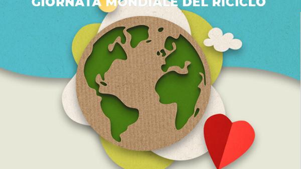 La Giornata Mondiale del Riciclo celebra l'economia circolare